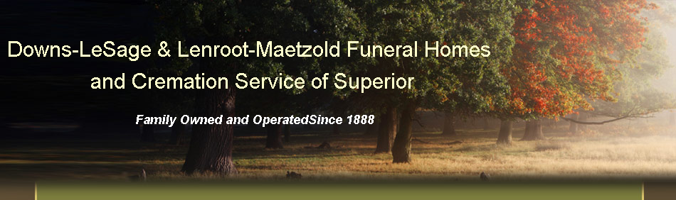 Downs-LeSage & Lenroot-Maetzold Funeral Homes and Cremation Service of Superior